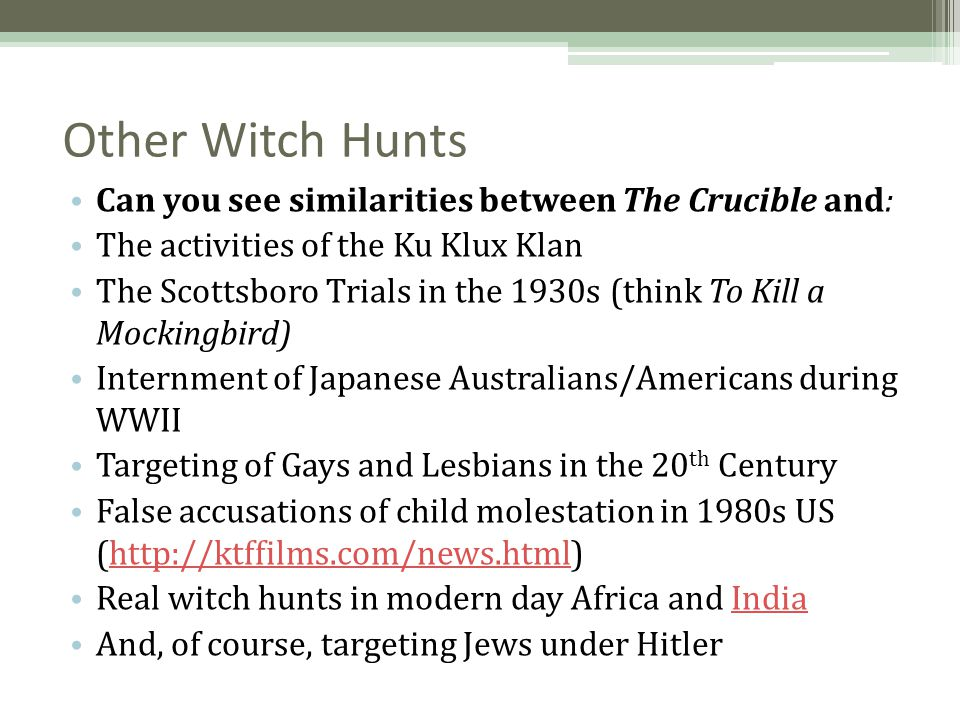 Other Witch Hunts Can you see similarities between The Crucible and: