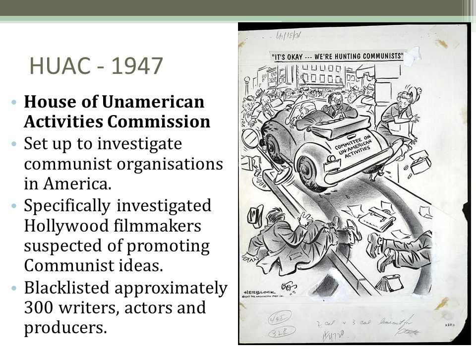 HUAC - 1947 House of Unamerican Activities Commission