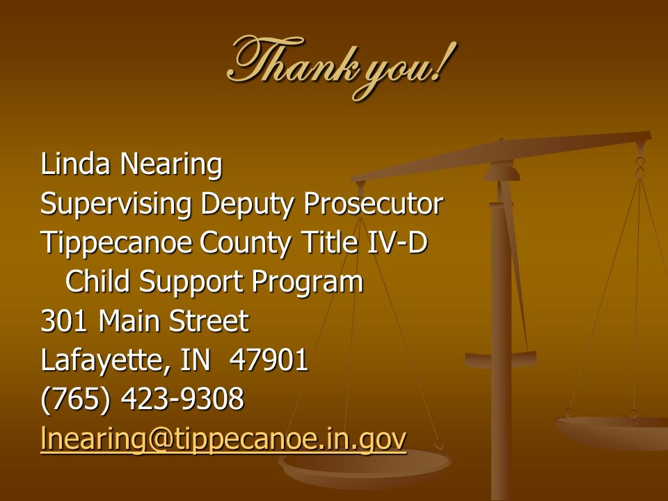 Thank you! Linda Nearing Supervising Deputy Prosecutor