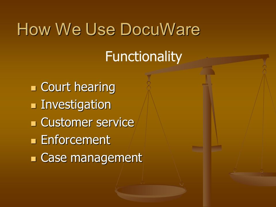 How We Use DocuWare Functionality Court hearing Investigation