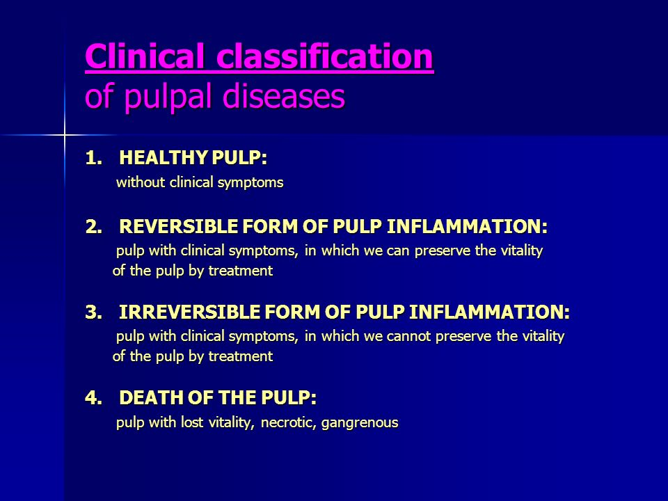 Clinical classification of pulpal diseases