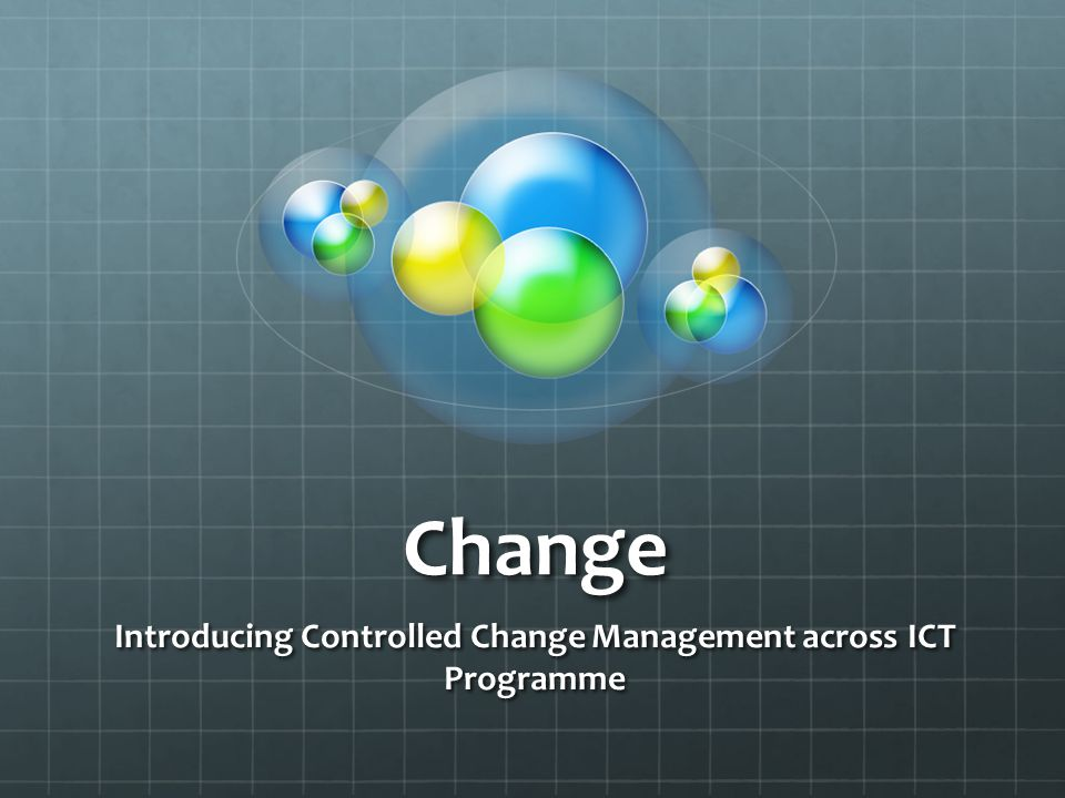 Introducing Controlled Change Management across ICT Programme