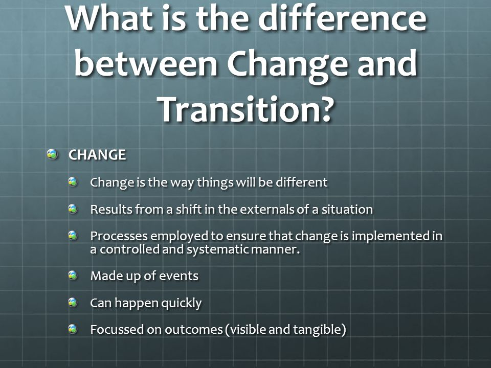 What is the difference between Change and Transition