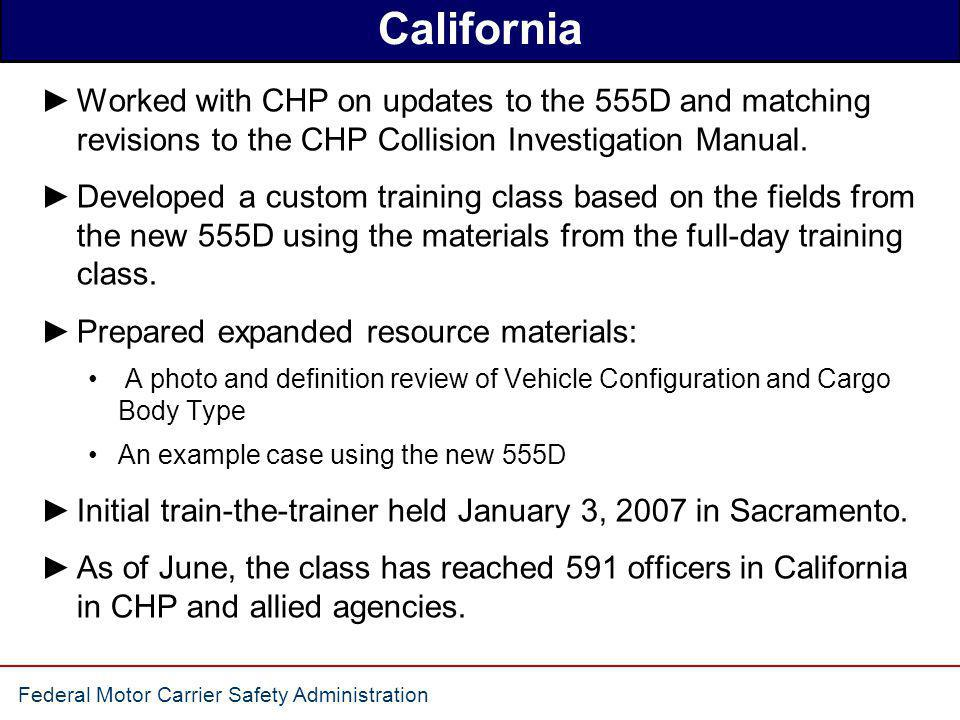 California Worked with CHP on updates to the 555D and matching revisions to the CHP Collision Investigation Manual.