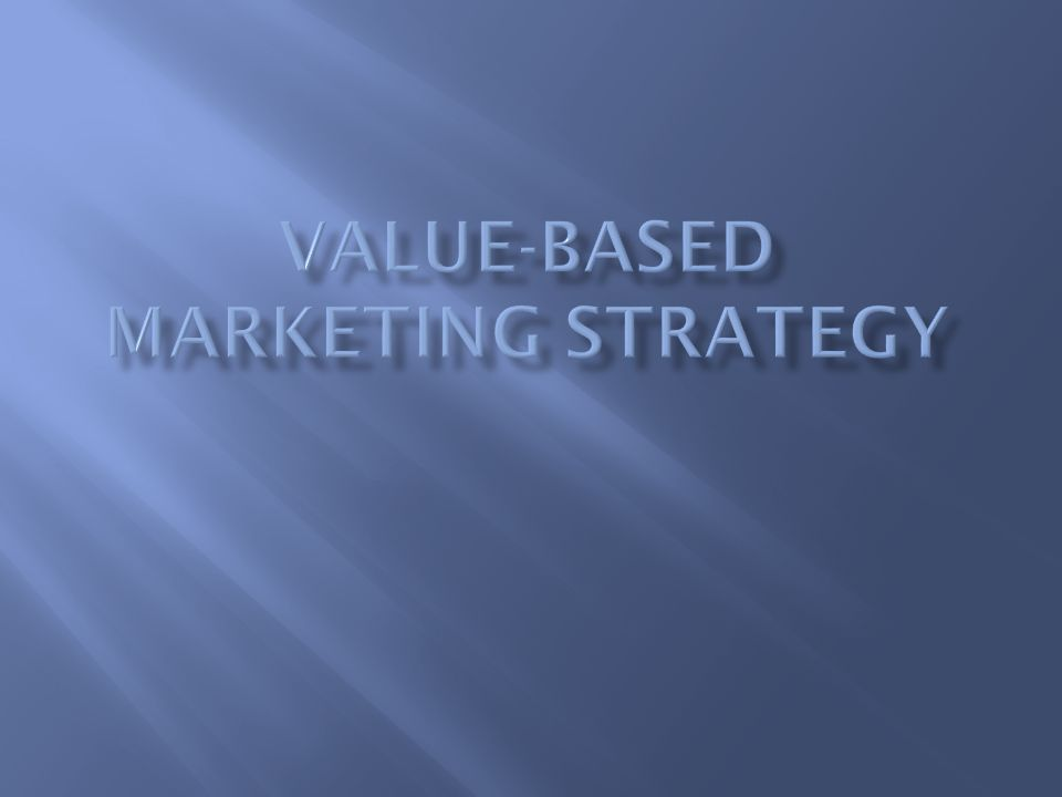 Value-based marketing strategy