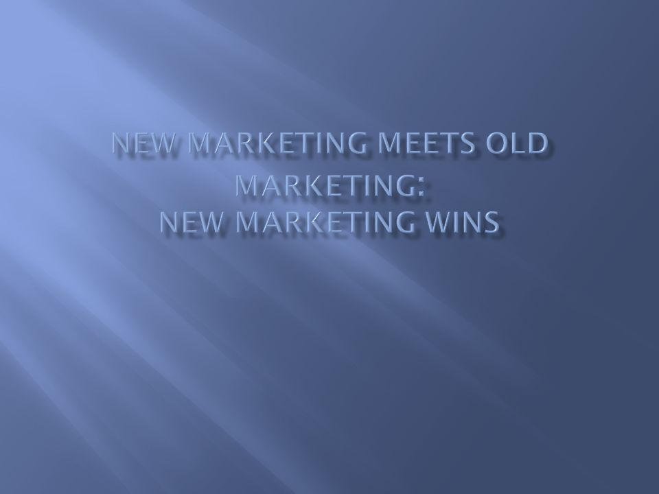 New marketing meets old marketing: New marketing wins