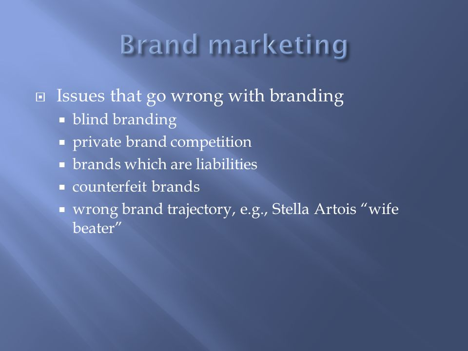 Brand marketing Issues that go wrong with branding blind branding