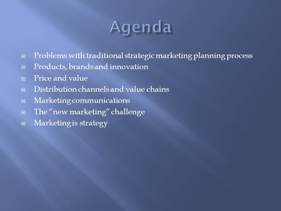 Agenda Problems with traditional strategic marketing planning process
