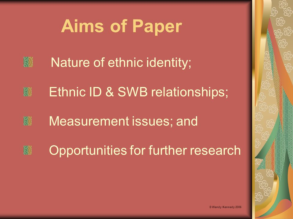 Aims of Paper Nature of ethnic identity;