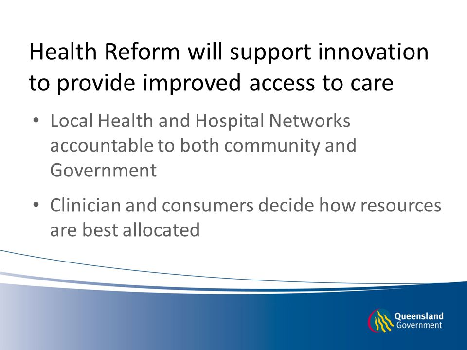 Health Reform will support innovation to provide improved access to care