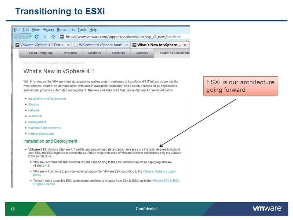 Transitioning to ESXi ESXi is our architecture going forward