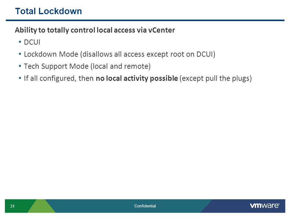 Total Lockdown Ability to totally control local access via vCenter