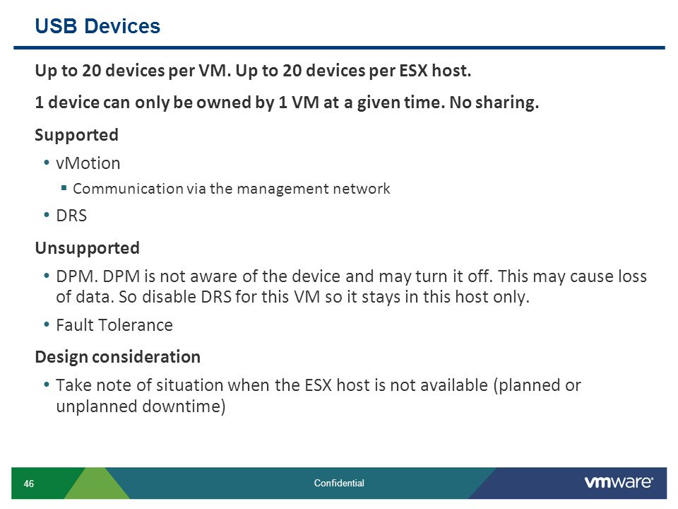 USB Devices Up to 20 devices per VM. Up to 20 devices per ESX host.