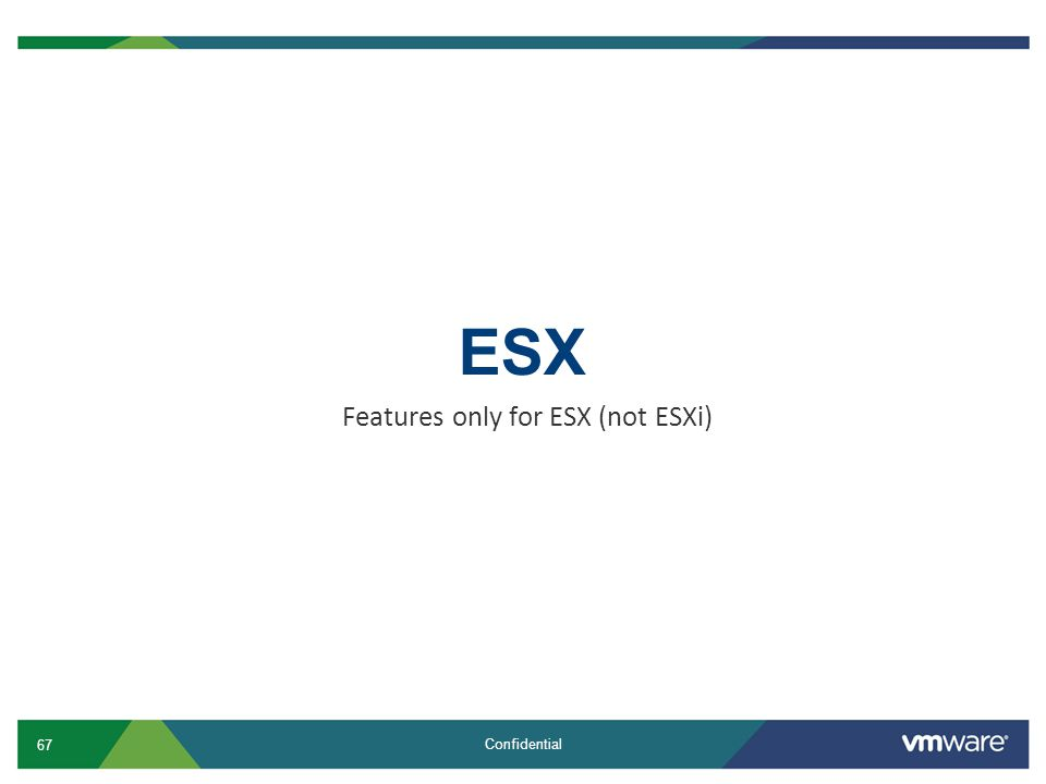 Features only for ESX (not ESXi)
