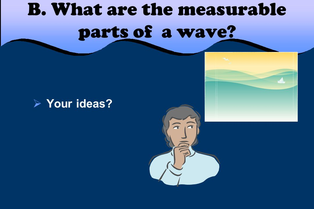 B. What are the measurable parts of a wave