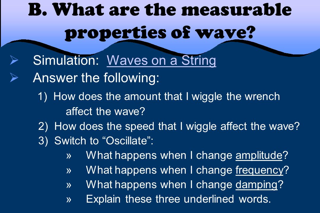 B. What are the measurable properties of wave