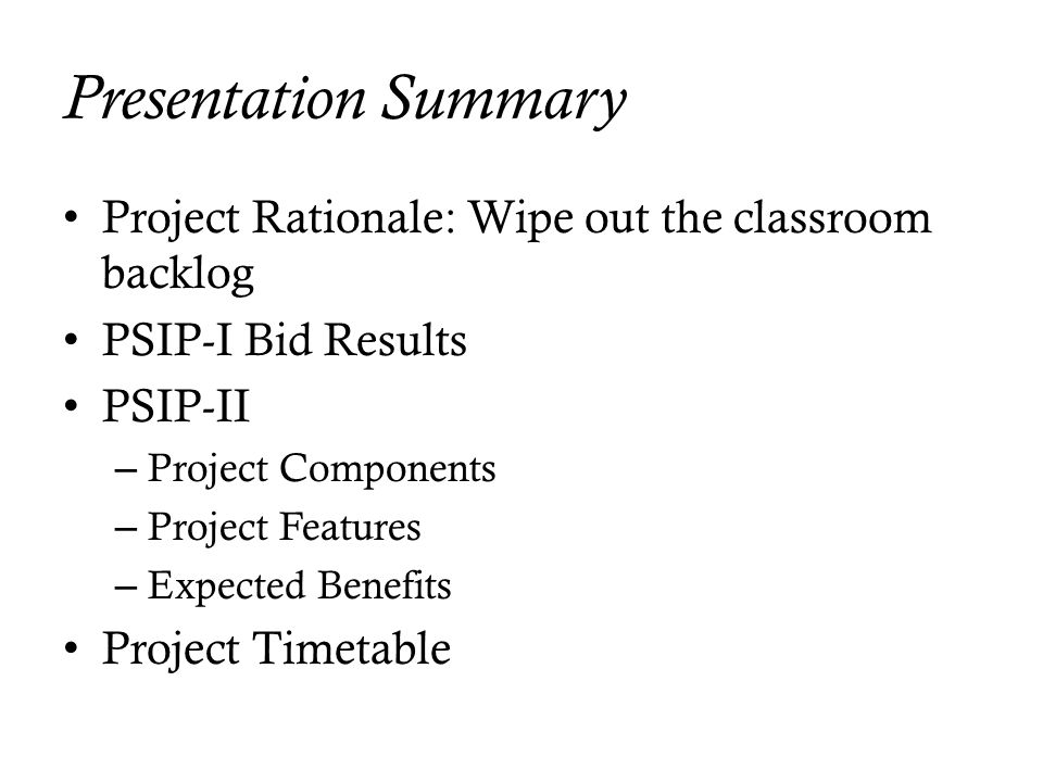Presentation Summary Project Rationale: Wipe out the classroom backlog