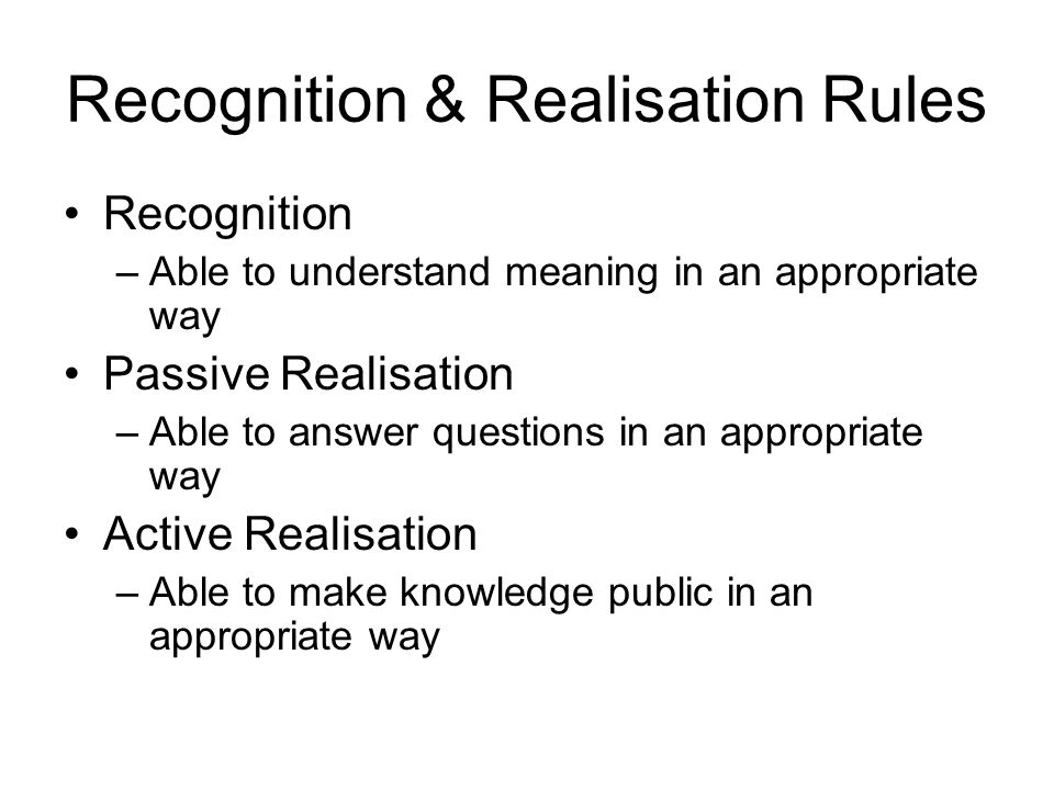 Recognition & Realisation Rules