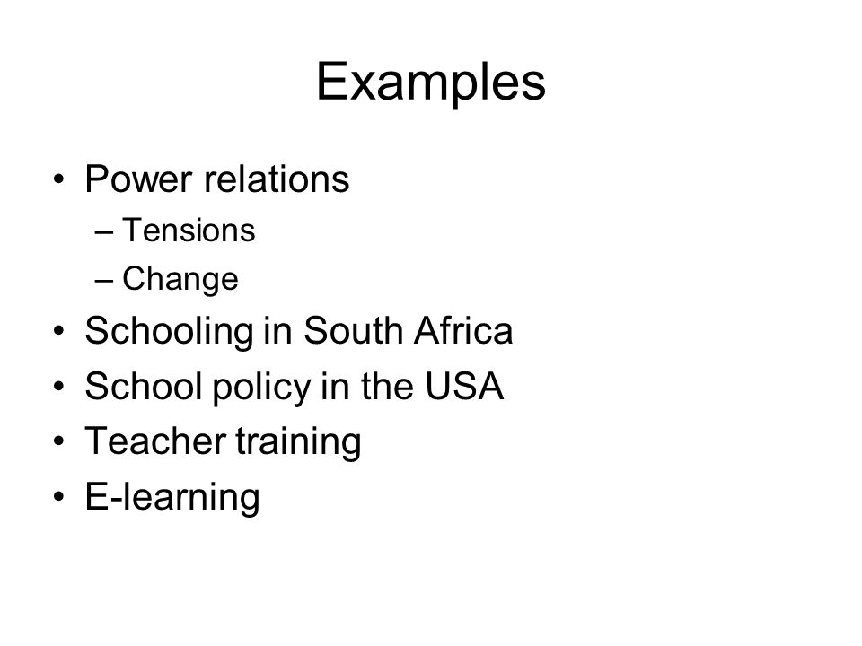 Examples Power relations Schooling in South Africa