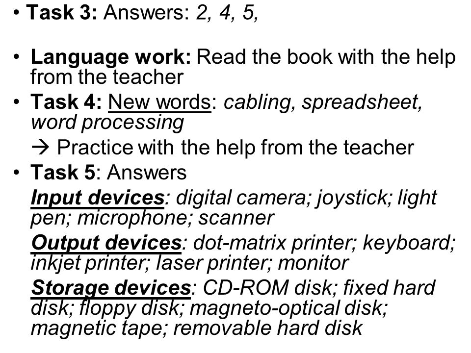 Task 3: Answers: 2, 4, 5, Language work: Read the book with the help from the teacher. Task 4: New words: cabling, spreadsheet, word processing.