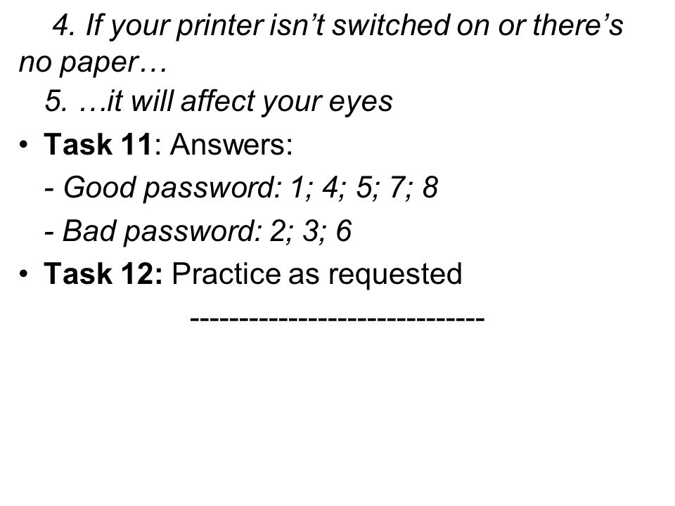 4. If your printer isn't switched on or there's no paper…
