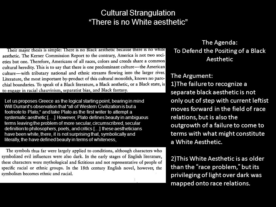 Cultural Strangulation There is no White aesthetic