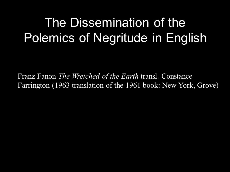 The Dissemination of the Polemics of Negritude in English