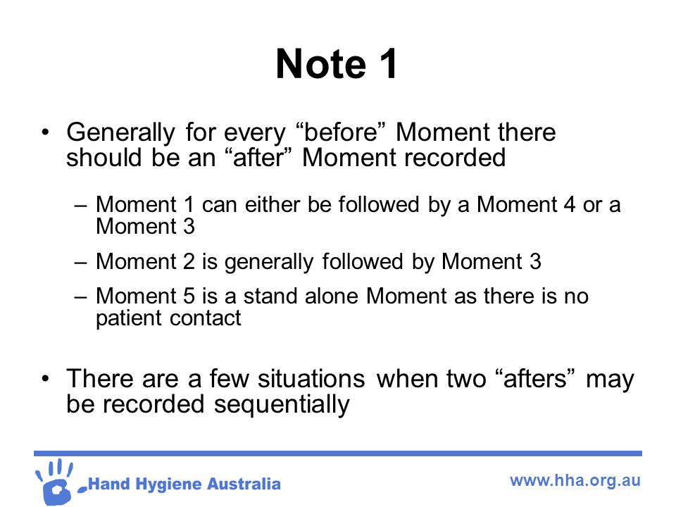 Note 1 Generally for every before Moment there should be an after Moment recorded. Moment 1 can either be followed by a Moment 4 or a Moment 3.