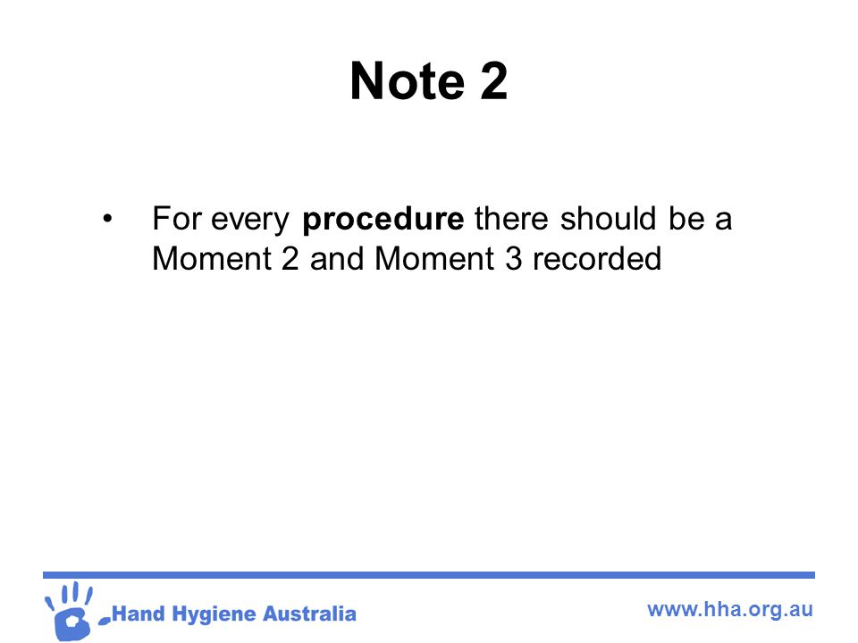 Note 2 For every procedure there should be a Moment 2 and Moment 3 recorded