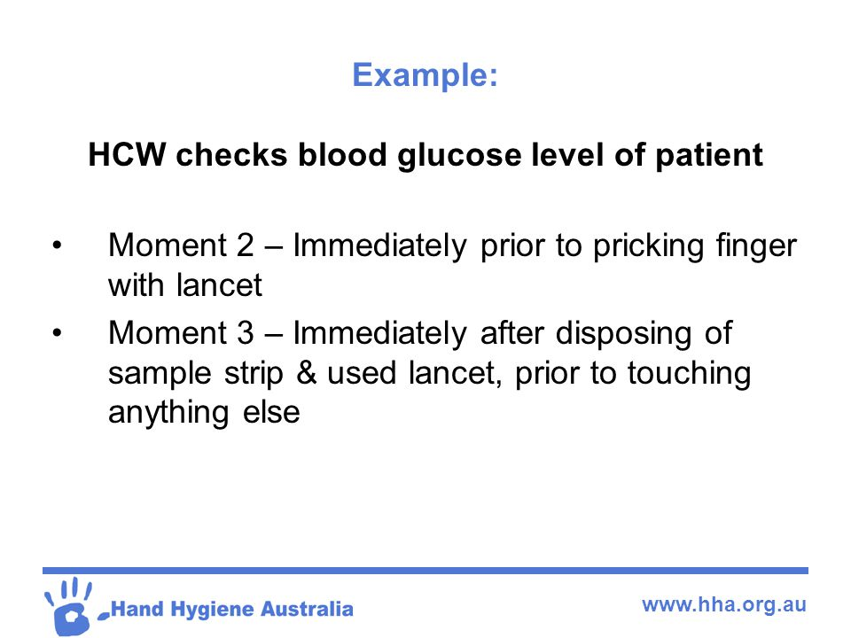 Example: HCW checks blood glucose level of patient