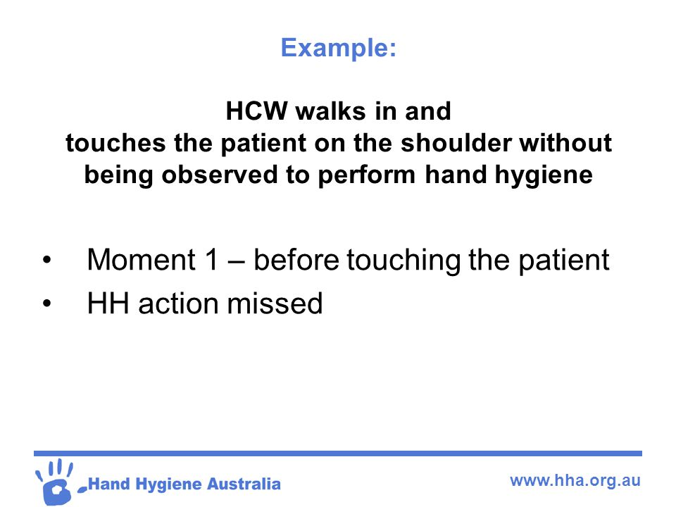 Moment 1 – before touching the patient HH action missed