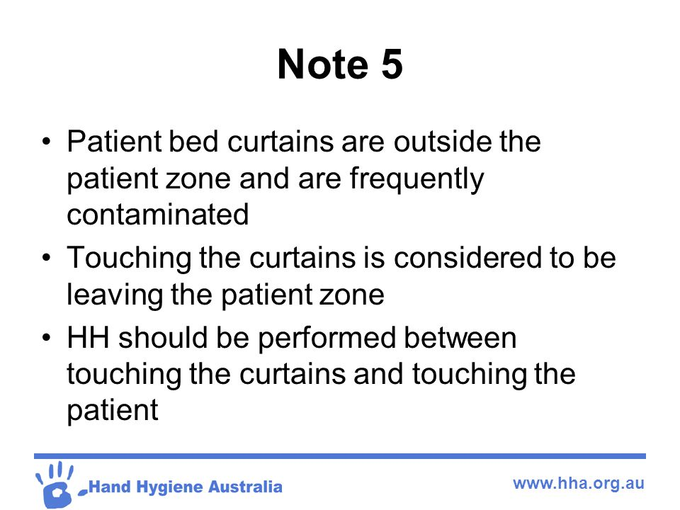 Note 5 Patient bed curtains are outside the patient zone and are frequently contaminated.