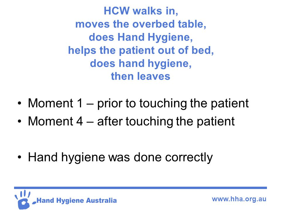 Moment 1 – prior to touching the patient