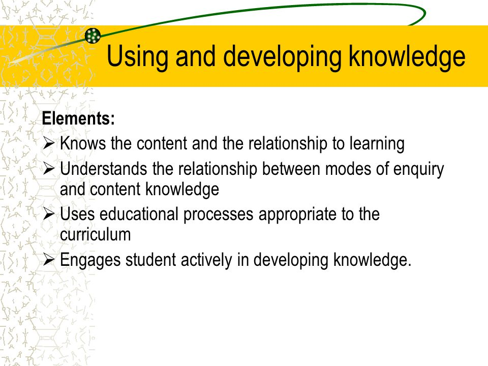 Using and developing knowledge