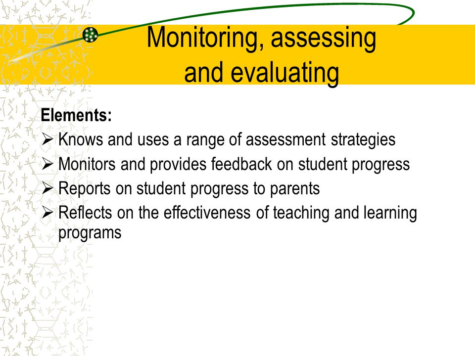 Monitoring, assessing and evaluating
