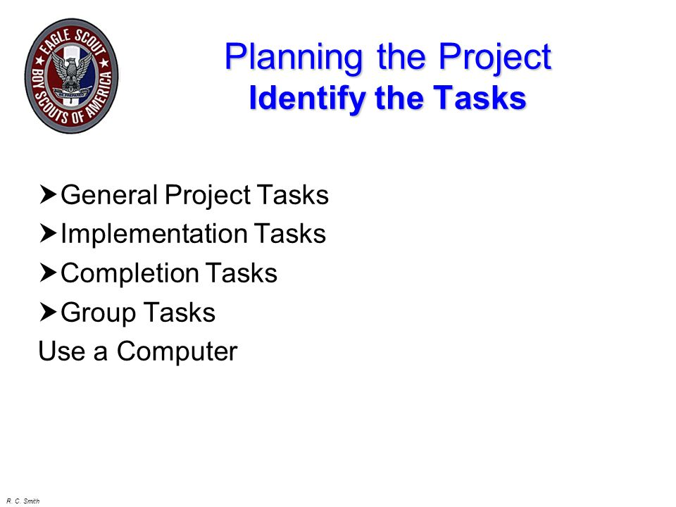 Planning the Project Identify the Tasks