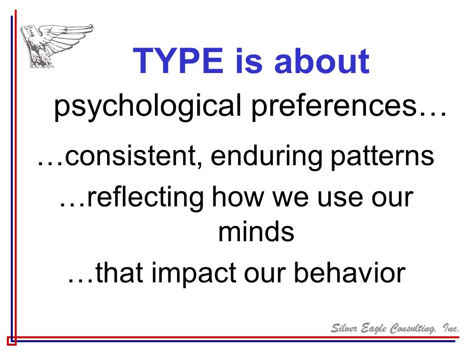 TYPE is about psychological preferences…