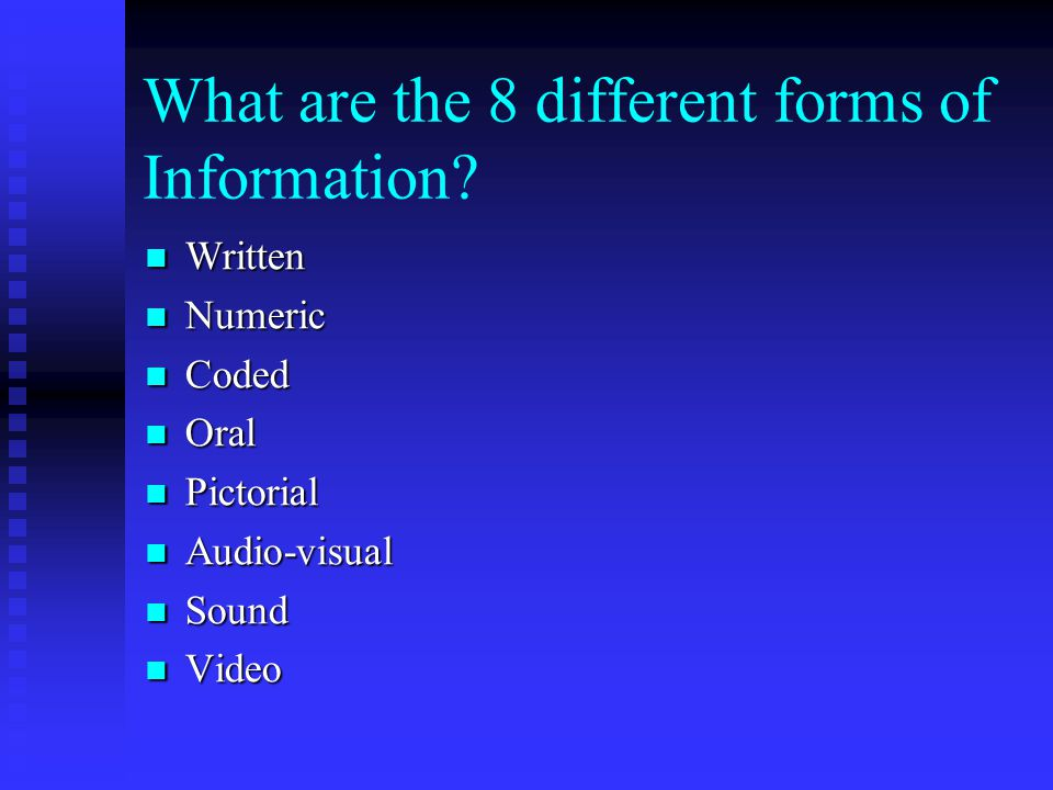 What are the 8 different forms of Information