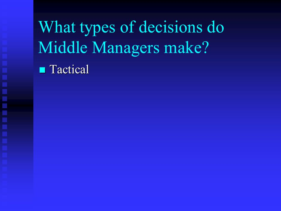 What types of decisions do Middle Managers make