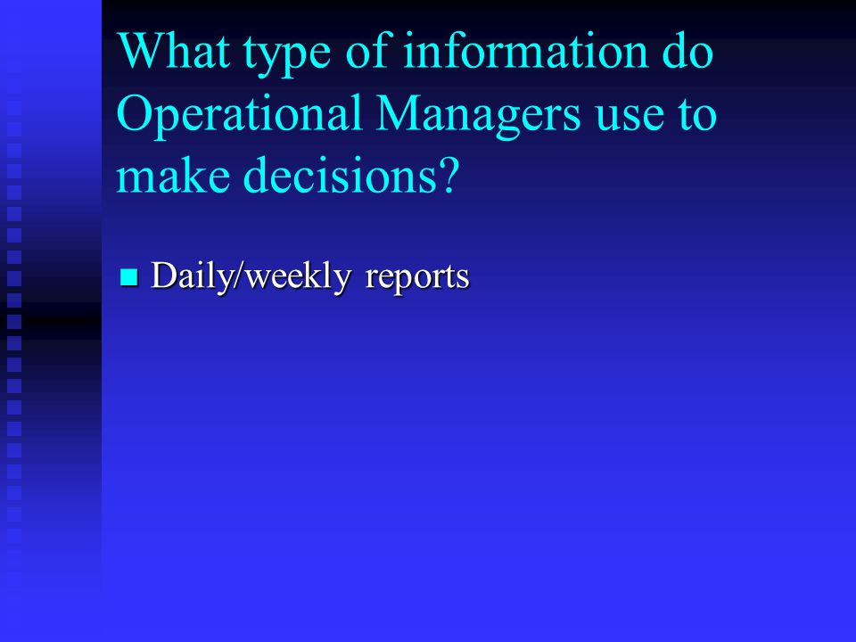 What type of information do Operational Managers use to make decisions