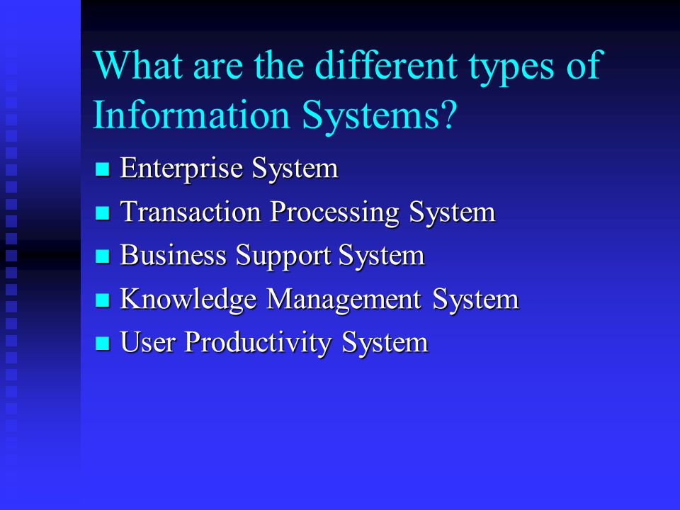 What are the different types of Information Systems