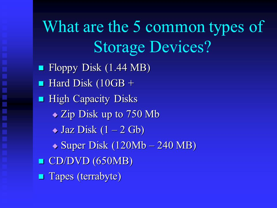 What are the 5 common types of Storage Devices