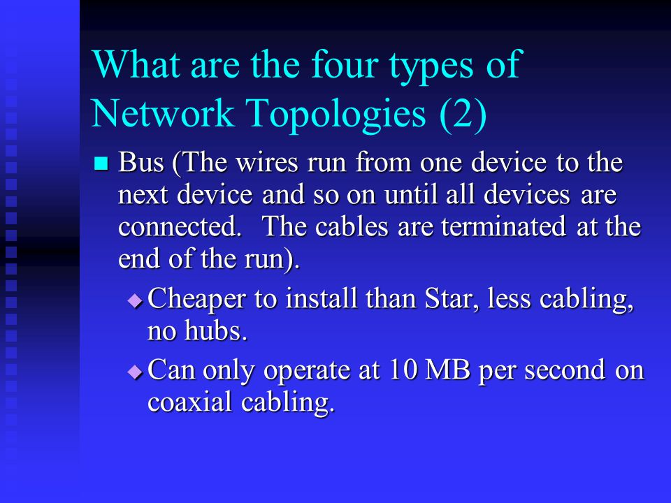 What are the four types of Network Topologies (2)