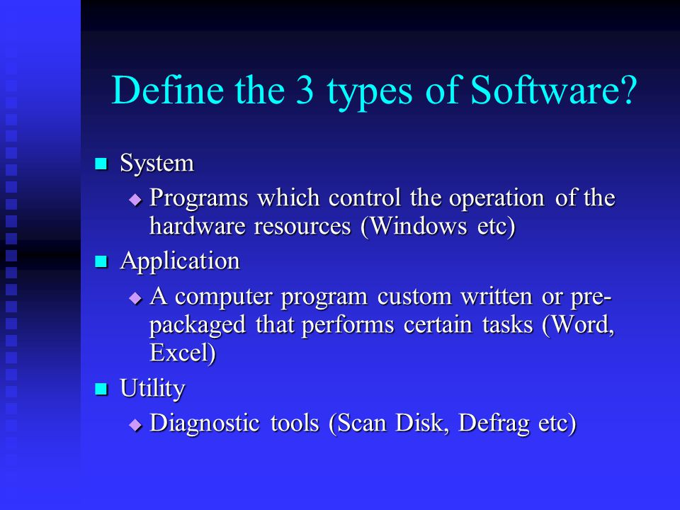 Define the 3 types of Software