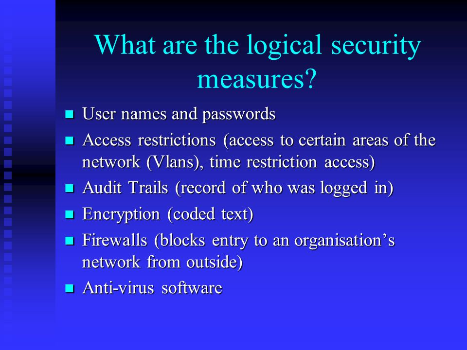 What are the logical security measures