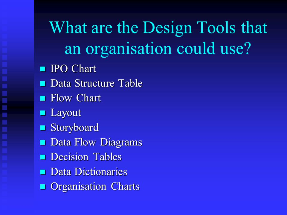 What are the Design Tools that an organisation could use