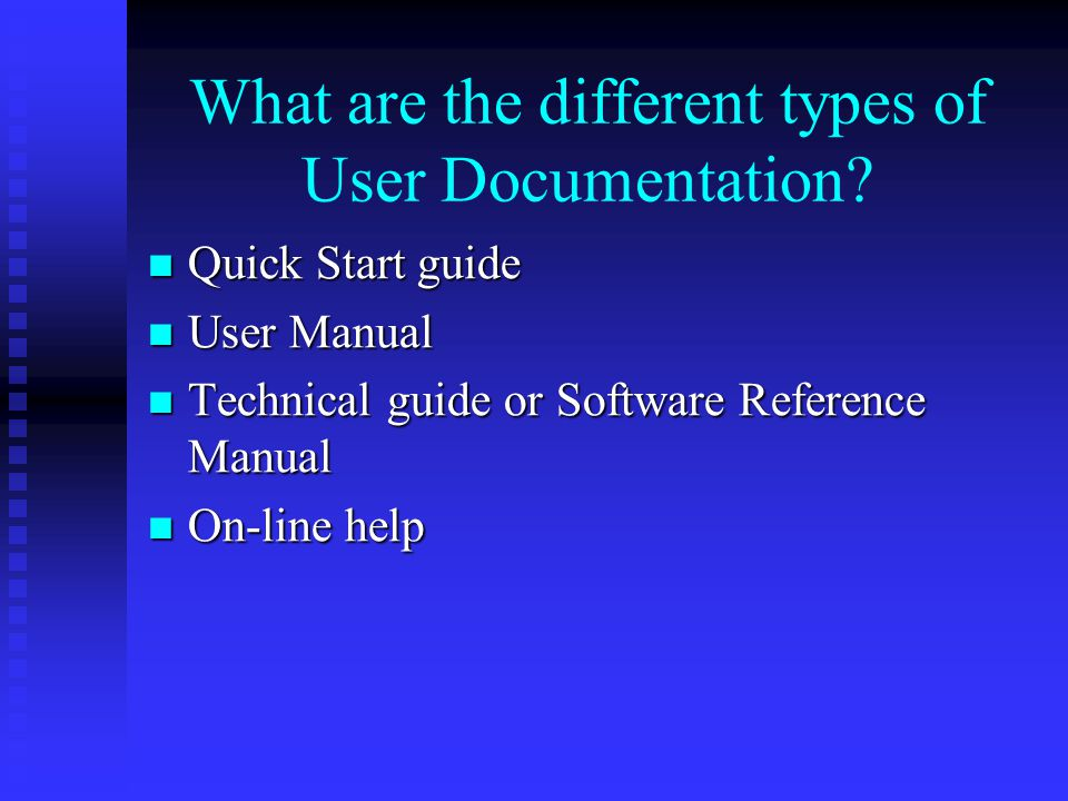 What are the different types of User Documentation