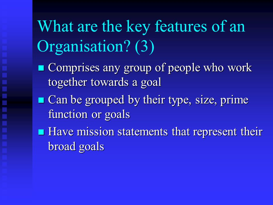 What are the key features of an Organisation (3)