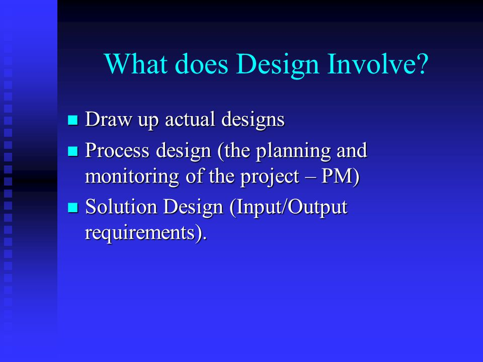 What does Design Involve