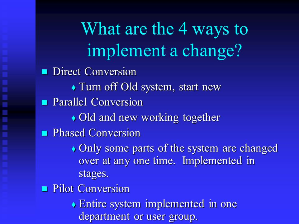 What are the 4 ways to implement a change